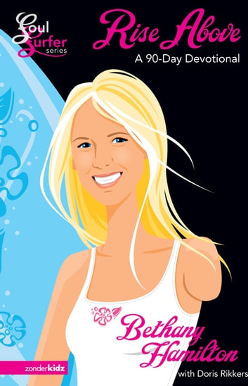 Rise Above - A 90- Day Devotional ebook by Bethany Hamilton