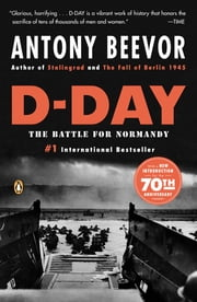 D-Day - The Battle for Normandy ebook by Antony Beevor
