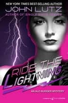 Ride the Lightning ebook by John Lutz