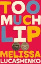 Too Much Lip ebook by Melissa Lucashenko
