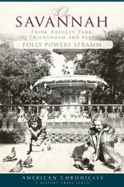 Our Savannah - From Ardsley Park to Twickenham and Beyond ebook by Polly Powers Stramm