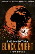 The Inventory 3: Black Knight ebook by Andy Briggs