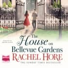 The House on Bellevue Gardens audiobook by Rachel Hore