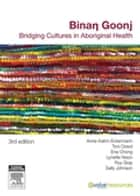 Binan Goonj - Bridging cultures in Aboriginal health ebook by Anne-Katrin Eckermann, Toni Dowd, Ena Chong,...