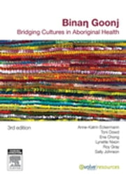 Binan Goonj - Bridging cultures in Aboriginal health ebook by Anne-Katrin Eckermann,Toni Dowd,Ena Chong,Lynette Nixon,Roy Gray,Sally Margaret Johnson
