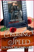 Cruising Speed - Based on Art Of Love Series ebook by Donna McDonald