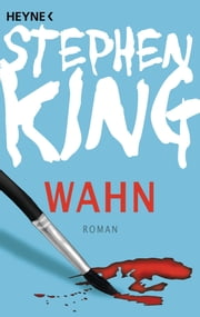 Wahn ebook by Stephen King, Wulf Bergner