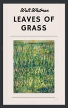 Walt Whitman: Leaves of Grass (English Edition) ebook by Walt Whitman