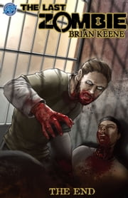 The Last Zombie: The End #2 ebook by Brian Keene,Chris Allen