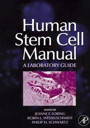 Human Stem Cell Manual - A Laboratory Guide ebook by Suzanne Peterson,Jeanne F. Loring,Robin L. Wesselschmidt,Philip H. Schwartz