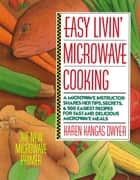 Easy Livin' Microwave Cooking ebook by Karen K. Dwyer