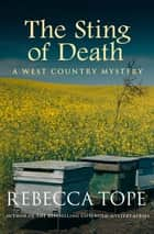 The Sting of Death - Secrets and lies in a sinister countryside ebook by Rebecca Tope