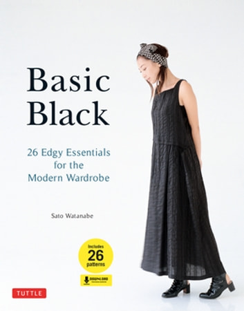 Basic Black - 26 Edgy Essentials for the Modern Wardrobe ebook by Sato Watanabe