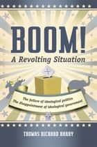Boom! A Revolting Situation ebook by Thomas Richard Harry