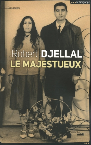 Le majestueux ebook by Robert DJELLAL