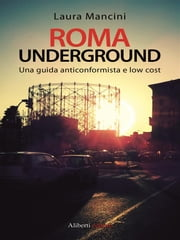 Roma Underground ebook by Kobo.Web.Store.Products.Fields.ContributorFieldViewModel