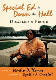 Special Ed Is Down The Hall - Disabled And Proud ebook by Marlin D. Thomas; Cynthia A. Campbell