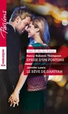 Eprise d'un Fortune - Le rêve de Daniyah ebook by Nancy Robards Thompson, Jennifer Lewis