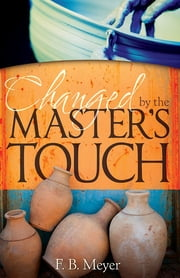 Changed by the Master's Touch ebook by F.B. Meyer