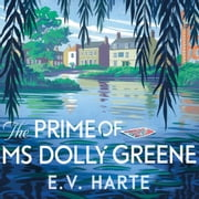 The Prime of Ms Dolly Greene audiobook by E. V. Harte