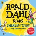 Roald Dahl Reads Charlie and the Chocolate Factory and Four More Stories audiobook by Roald Dahl, Roald Dahl