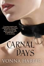 Carnal Days ebook by Vonna Harper