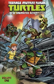 Teenage Mutant Ninja Turtles: New Animated Adventures, Vol. 1 ebook by Byerly,Kenny; Tipton,David; Tipton,Scott; Burnham,Erik; Brizuela,Dario
