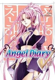 Angel Diary, Vol. 7 ebook by Kara,YunHee Lee