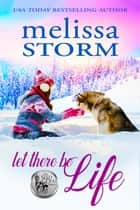 Let There Be Life ebook by Melissa Storm
