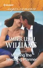 Wooing the Wedding Planner ebook by Amber Leigh Williams