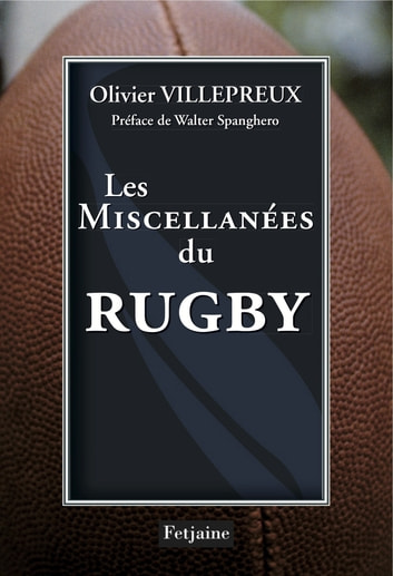 Les Miscellanées du rugby ebook by Olivier Villepreux,Walter Spanghero