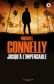 Jusqu'à l'impensable ebook by Michael Connelly