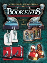 eBook Collector's Encyclopedia of Bookends ebook by Kuritzky, Louis