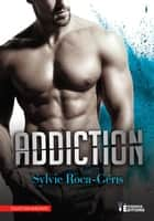 Addiction ebook by Sylvie Roca-Géris