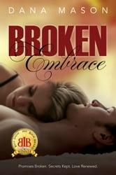 Broken Embrace (Embrace, 3) ebook by Dana Mason