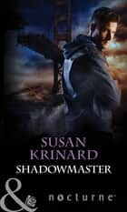 Shadowmaster (Mills & Boon Nocturne) (Nightsiders, Book 3) ebook by Susan Krinard