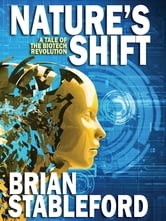 Nature's Shift: A Tale of the Biotech Revolution ebook by Brian Stableford