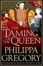 The Taming of the Queen ebook by