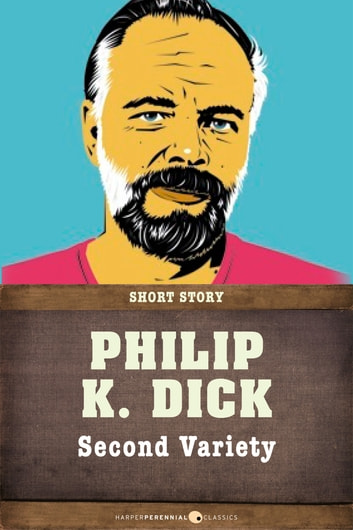 Second Variety - Short Story ebook by Philip K. Dick