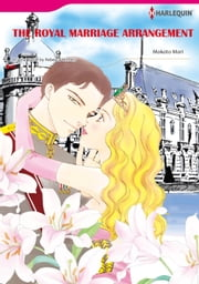 THE ROYAL MARRIAGE ARRANGEMENT (Harlequin Comics) - Harlequin Comics ebook by Rebecca Winters,Motoko Mori