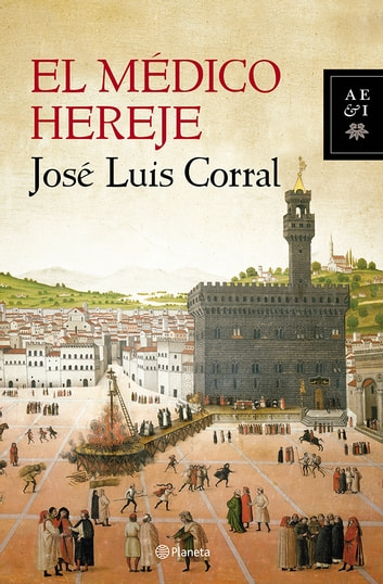 El médico hereje eBook by José Luis Corral