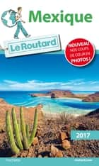 Guide du Routard Mexique 2017 ebook by Collectif