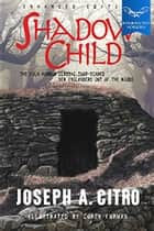 Shadow Child ebook by Joseph A. Citro