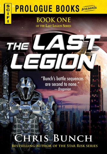 The Last Legion - Book One of the Last Legion Series ebook by Chris Bunch