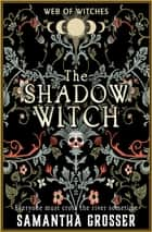 The Shadow Witch ebook by