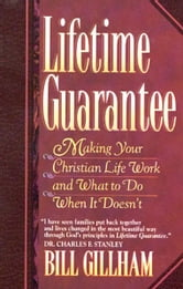 Lifetime Guarantee: Aren't You Glad, You're Still Under Warranty? ebook by Bill Gillham