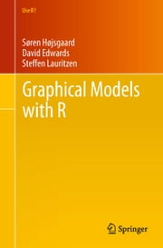 Graphical Models with R ebook by Søren Højsgaard,David Edwards,Steffen Lauritzen