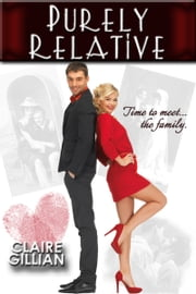 Purely Relative (The P.U.R.E. #1.5) ebook by Claire Gillian