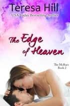 The Edge of Heaven - The McRaes Series, #2 ebook by Teresa Hill