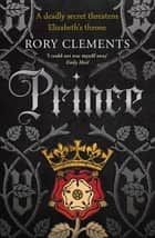 Prince - John Shakespeare 3 ebook by Rory Clements